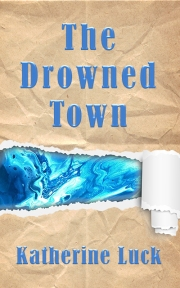 Drowned Town_Katherine Luck