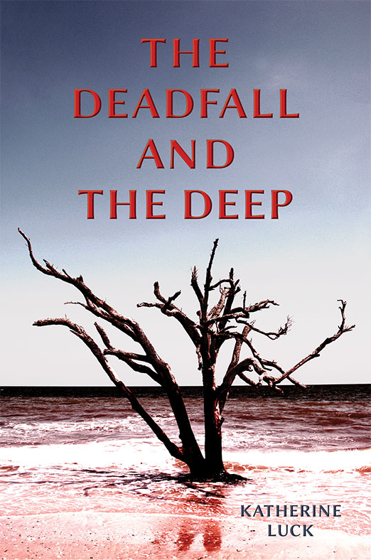 The Deadfall and the Deep_Katherine Luck